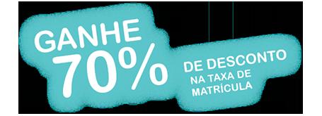 Ganhe 70% de desconto na Taxa de Matrícula