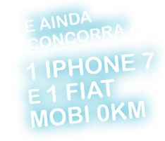 E ainda concorra a 1 Iphone e 1 Fiat Mobi 0km