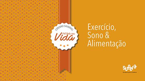 Exercício, Sono & Alimentação
