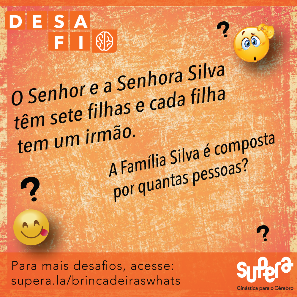Brincadeiras Whatsapp #07 – Família Silva - SUPERA - Ginástica para o Cérebro